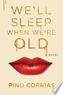 We ll Sleep When We re Old