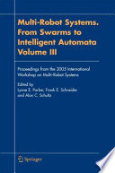 Multi-Robot Systems. From Swarms to Intelligent Automata, Volume III