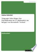 Totgesagte leben l  nger  Das Pop Ph  nomen im 21  Jahrhundert am Beispiel von Herrndorfs  Tschick
