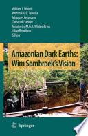 Amazonian Dark Earths  Wim Sombroek s Vision