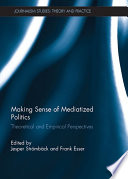 Making Sense of Mediatized Politics
