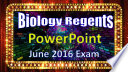 Biology Regents Powerpoint Spectacular June 2016 Living Environment Exam