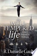 The Well Tempered Life