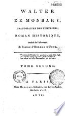 Walter de Monbary  grand maitre des templiers   roman historique  traduit de l allemand  De l auteur d Herman d Unna  Tome premier   quatri  me