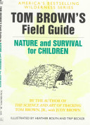 Tom Brown s Field Guide to Nature and Survival for Children
