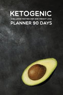 Ketogenic Challenge Fasting Diet And Weight Loss Planner 90 Days