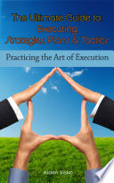 The Ultimate Guide To Executing Strategies Plans Tactics