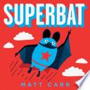 Superbat : all his bat friends have amazing hearing....