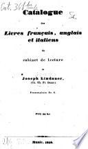 Catalogue des Livres fran  ais  anglais et italiens du cabinet de lerture de Joseph Lindauer