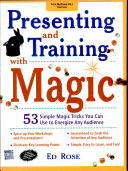 Presenting And Training With Magic