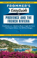 Frommer s EasyGuide to Provence and the French Riviera