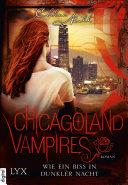 Chicagoland Vampires   Wie ein Biss in dunkler Nacht