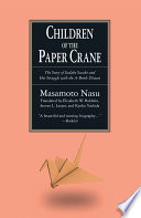 The Children of the Paper Crane  The Story of Sadako Sasaki and Her Struggle with the A Bomb Disease Book PDF