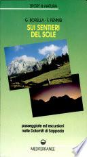 Sui sentieri del sole  Passeggiate ed escursioni nelle Dolomiti di Sappada