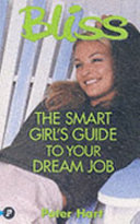 The Smart Girl s Guide to Your Dream Job