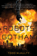 The Robots of Gotham From Total Subjugation By Machines After