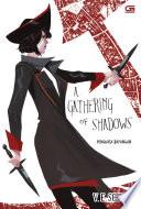 Penguasa Bayangan ( A Gathering Of Shadows) : sejak batu bayangan jatuh ke tangan...
