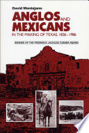 Anglos and Mexicans in the Making of Texas  1836 1986