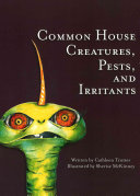 Common House Creatures  Pests  and Irritants