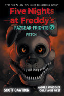 Fetch (Five Nights at Freddy's: Fazbear Frights #2) Book