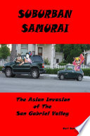 Suburban Samurai  The Asian Invasion of the San Gabriel Valley