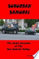 Suburban Samurai  The Asian Invasion of the San Gabriel Valley