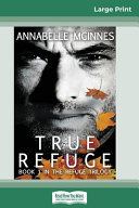 True Refuge 16pt Large Print Edition