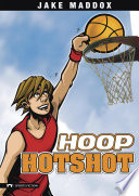 Jake Maddox  Hoop Hotshot