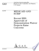 Medicaid and SCHIP recent HHS approvals of demonstration waiver projects raise concerns