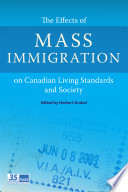 The Effects of Mass Immigration on Canadian Living Standards and Society