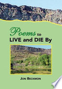 Poems to Live and Die By
