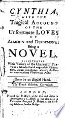 Cynthia  with the tragical account of the unfortunate loves of Almerin and Desdemona  being a novel     Done by an English hand  The fifth edition  corrected
