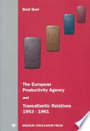 The European Productivity Agency and Transatlantic Relations  1953 1961
