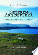 Sæteren ved Argisbrekka. Økonomiske forandringer på Færøerne i vikingetid og tidlig middelalder