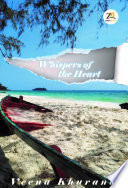 Whispers Of The Heart : dialogue with ones inner calling, an explosion...