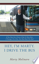 Hey  I m Marty  I drive the bus