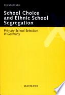 School Choice and Ethnic School Segregation