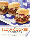 The Slow Cooker Cookbook 75 Easy Healthy And Delicious Recipes For Slow Cooked Meals