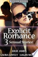 EXPLICIT ROMANCE   3 Sensual Stories