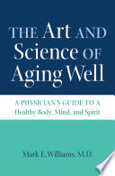 The Art and Science of Aging Well Book PDF