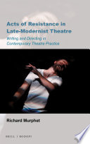 Acts of Resistance in Late-Modernist Theatre