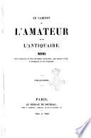 Le cabinet de l'amateur et de l'antiquaire revue des tableaux et des estampes anciennes, des objets d'art, d'antiquite et de curiosite