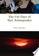 The Uni Days of Yuri Aristopoulos