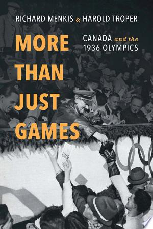 More than Just Games: Canada and the 1936 Olympics - ISBN:9781442626904