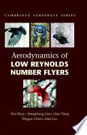 Aerodynamics of Low Reynolds Number Flyers