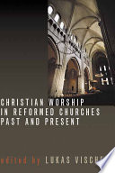 Ebook Christian Worship in Reformed Churches Past and Present Epub Lukas Vischer Apps Read Mobile