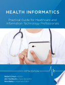 Health Informatics  Practical Guide for Healthcare and Information Technology Professionals  Fifth Edition