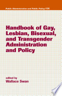 Handbook of Gay  Lesbian  Bisexual  and Transgender Administration and Policy
