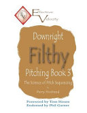Downright Filthy Pitching Book 3