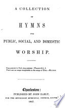 A Collection of Hymns for Public  Social  and Domestic Worship